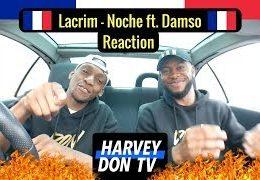 Harvey Don TV – Lacrim ft. Damso – Noche // Reaction