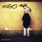 HUGO TSR – Autour de moi (English lyircs)