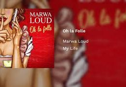 MARWA LOUD – Oh la folle (English lyrics)