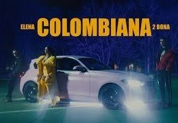 Elena x 2Bona – Colombiana (English Lyrics)