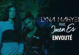 LYNA MAHYEM X IMEN ES – Envouté (English lyrics)